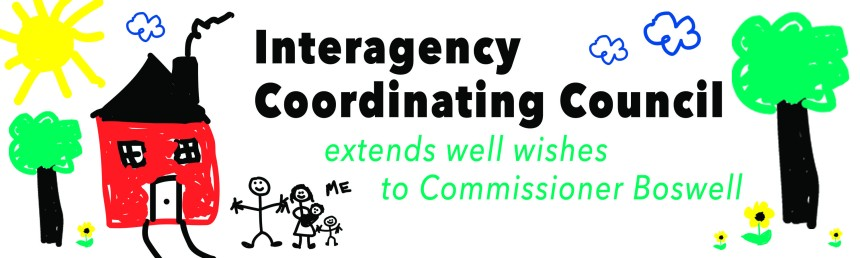 Interagency Coordinating Council extends well wishes to Commissioner Boswell